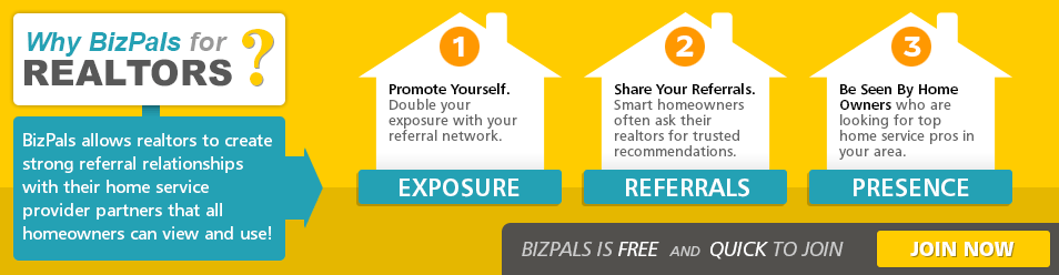 Why BizPals for Realtors? BizPals allows realtors to create strong referral relationships with their home service provider partners that all homeowners can view and use!